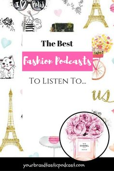 The Best Fashion & Style Podcasts Shows picked by Dina Marie Joy of Your Brandtastic Podcast.