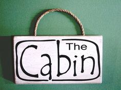 The Cabin Wooden Sign with Rope Hanger by MulberryCreek on Etsy, $17.95