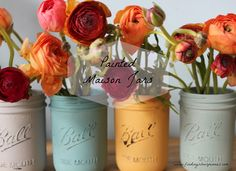 Painted Mason Jars by Finding Silver Pennies.  Fun and inexpensive way to present your flowers!
