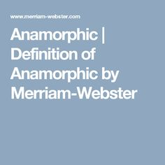 Anamorphic | Definition of Anamorphic by Merriam-Webster