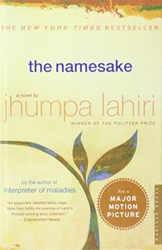 """The Namesake by Jhumpa Lahiri. """"A novel about the immigrant experience, the clash of cultures, the conflicts of assimilation, and, most poignantly, the tangled ties between generations""""."""