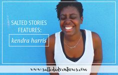 New post on Salted Adventures: We're featuring Kendra Harris, A Missionary Storyteller