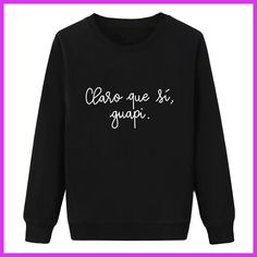 Claro que si guapi Spanish Letter Printed Women Sweatshirt Long Sleeve Fashion Black Ladies Autumn Pullovers Clothes WLW270