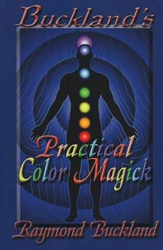 Buckland`s Practical Color Magick by Raymond Buckland