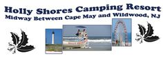 Holly Shores Camping Resort, Midway Between Cape May and Wildwood NJ, We have Full Hook-Up Sites and Cabin and Trailer Rentals