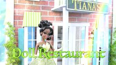 We celebrate Disney's First African American Princess Tiana by creating this Fabsome Doll Restaurant!