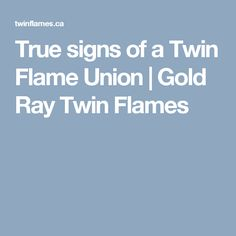 True signs of a Twin Flame Union   Gold Ray Twin Flames