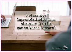 Marca Personal: 3 elementos imprescindibles para alcanzar éxito profesional