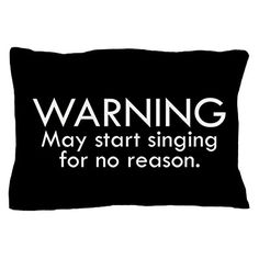 """CafePress - Warning: May Start Singing For No Reas - Standard Size Pillow Case, 20""""x30"""" Pillow Cover, Unique Pillow Slip"""