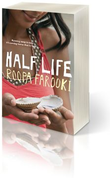 Half Life, by Roopa Farooki. Really really really original-made me think a little differently.
