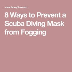 8 Ways to Prevent a Scuba Diving Mask from Fogging