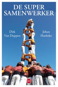 Recensie De Maakbare Mens vzw - De supersamenwerker | Dirk Van Duppen, Johan Hoebeke