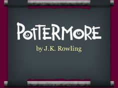 Pottermore, J. K. Rowling's mysterious online Harry Potter unvierse, will be open to everyone in early April 2012.