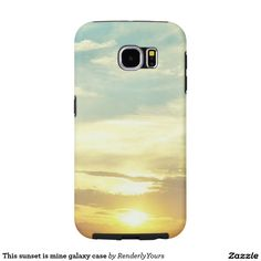 This sunset is mine galaxy case samsung galaxy s6 cases