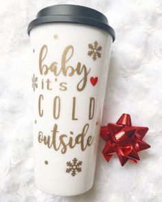 Baby It's Cold Outside To Go Cup// Travel Cup//Plastic To Go Cup//Coffee Cup