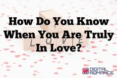 "How Do You Know When You Are Truly In Love? - The question so many people want to know is, ""how do I know when I've found the one?"" Meena Avery has some insights..."