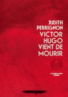 Victor Hugo vient de mourir est un roman de Judith Perrignon publié aux éditions L'Iconoclaste. Une critique de FB_1711478992422155 pour L'Ivre de Lire !