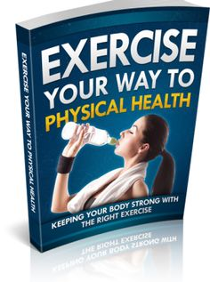 Exercise Your Way To Physical Health - Ebook - Offer Advanced Driving, Loss Quotes, Happy Reading, Strong Body, Workout Guide, Weight Loss Inspiration, Regular Exercise, Ways To Lose Weight, Reduce Weight