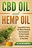 Free Kindle Book -   CBD Oil And Hemp Oil: Using CBD Oil, Hemp Oil, Medical Marijuana And Cannabinoids for General Health Benefits, A Step by Step Guide (Stress, Anxiety, Depression, Happiness, Relaxing) Check more at http://www.free-kindle-books-4u.com/health-fitness-dietingfree-cbd-oil-and-hemp-oil-using-cbd-oil-hemp-oil-medical-marijuana-and-cannabinoids-for-general-health-benefits-a-step-by-step-guide-stress-anxiety-depress/