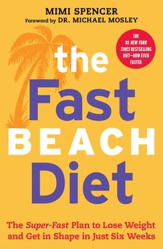 The Fastbeach Diet: The Super-Fast Plan to Lose Weight and Get in Shape in Just Six Weeks