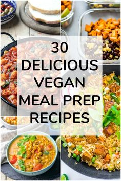 Easy, healthy, and delicious vegan meal prep recipes for the week - this roundup has 30 plant-based ideas for make-ahead lunches, dinners, and snacks. You'll find everything from high protein to low-carb, slow cooker, no cook, and more. #vegan #mealprep