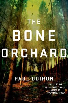 Love a good mystery thriller? Take a look at Paul Doiron's latest, The Bone Orchard. It's got some great reviews on GoodReads.