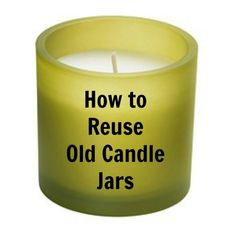 How to reuse old candle jars- The Grass Skirt Blog #DIY old candle jars, candl jar