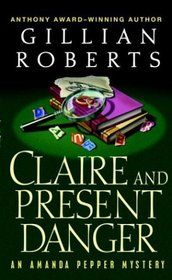 """Click to view a larger cover image of """"Claire and Present Danger (Amanda Pepper, Bk 11)"""" by Gillian Roberts"""
