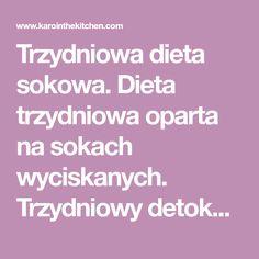 Trzydniowa dieta sokowa. Dieta trzydniowa oparta na sokach wyciskanych. Trzydniowy detoks sokowy. Dieta na płaski brzuch.