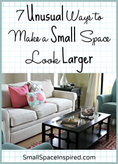 Tips and tricks for making a small space look larger. #4 on this list is pretty clever!