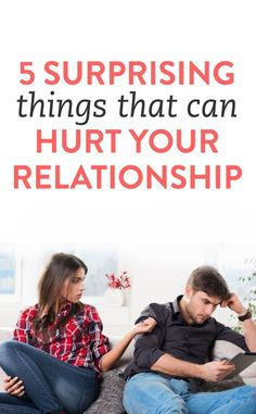 5 things that can hurt a relationship