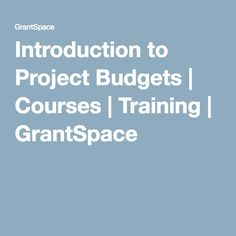 Introduction to Project Budgets | Courses | Training | GrantSpace