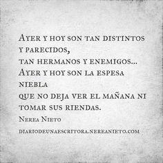 Ayer y hoy son tan distintos y parecidos, tan hermanos y enemigos... #poesía #poema #frase #cita