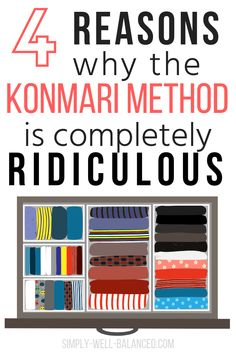 4 Reasons Why I Found the KonMari Method Ridiculous The truth about the KonMari Method and it's challenges. Is all the folding and organizing as easy as it looks? Learn why tidying up isn't as simple as komono. Getting Rid Of Clutter, Getting Organized, Konmari Methode, Clutter Free Home, Declutter Your Life, Life Organization, Clothing Organization, Tidy Up, Working Moms