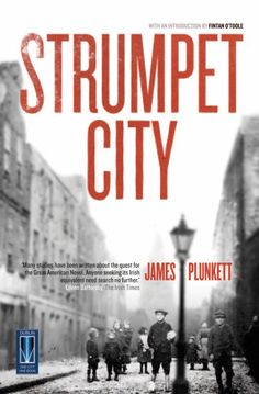 Strumpet City by James Plunkett - set in Dublin, Ireland in the years running up to the start of the First World War. I Love Books, Books To Read, My Books, Friends Of The Library, Irish Times, Irish Culture, Library Books, Book Publishing, Reading Lists