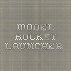 Model Rocket Launcher