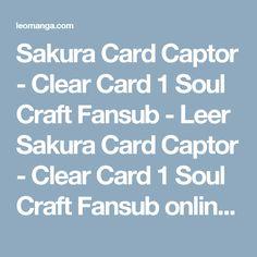 Sakura Card Captor - Clear Card 1 Soul Craft Fansub - Leer Sakura Card Captor - Clear Card 1 Soul Craft Fansub online español