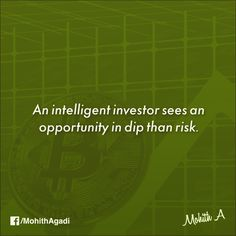 An intelligent investor sees an opportunity in dip than risk.  #Quotes #Bitcoin