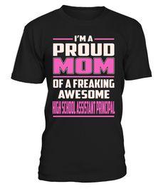High School Assistant Principal Proud MOM Job Title T-Shirt #HighSchoolAssistantPrincipal