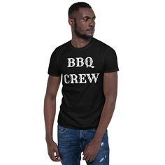 BBQ Crew Short-Sleeve Unisex T-Shirt, BBQ Crew Shirt, Barbecue Shirt, Father's Day shirt Step Dad Shirts, Dad To Be Shirts, Tee Shirts, Tees, Crew Shirt, Lil Durk, T Shirt Designs, Together We Stand, Black Lives Matter Shirt
