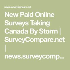 New Paid Online Surveys Taking Canada By Storm | SurveyCompare.net | news.surveycompare.net