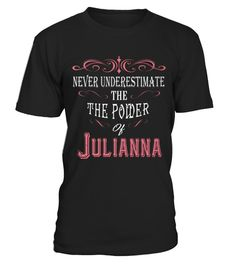 # T shirt Never Underestimate Juliann! front .  tee Never Underestimate Juliann!-front Original Design.tee shirt Never Underestimate Juliann!-front is back . HOW TO ORDER:1. Select the style and color you want:2. Click Reserve it now3. Select size and quantity4. Enter shipping and billing information5. Done! Simple as that!TIPS: Buy 2 or more to save shipping cost!This is printable if you purchase only one piece. so dont worry, you will get yours.