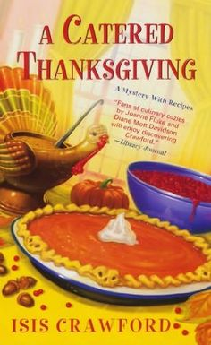 A Catered Thanksgiving (Mystery with Recipes, book 7) by Isis Crawford