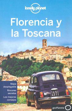 """""""Florencia y Toscana"""", mapa desplegable, rincones secretos y los mejores consejos para un viaje inolvidable."""