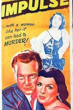 Impulse. UK. Arthur Kennedy, Constance Smith, Joy Shelton, Jack Allen. Directed by Cy Endfield. Tempean Films. 1954