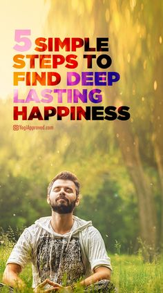 5 Simple Steps to Find Deep, Lasting Happiness