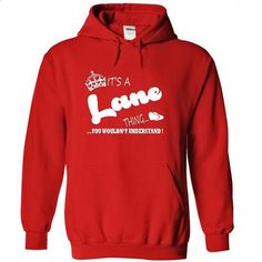 Its a Lane Thing, You Wouldnt Understand !! Name, Hoodi - #white shirts #lrg hoodies. CHECK PRICE => https://www.sunfrog.com/Names/It-Red-22247761-Hoodie.html?id=60505
