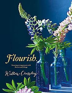 Flourish: Stunning arrangements with flowers and foliage: Amazon.co.uk: Willow Crossley: 9780857833181: Books Clematis Flower, Cow Parsley, Vase Arrangements, County Library, Wedding Reception Tables, Cabbage Roses, Royal Weddings, Rose Bouquet, Floral Style