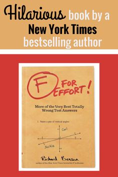 This looks hilarious! F for Effort, More of the very Best Totally Wrong Test Answers book by New York Times bestselling author Richard Benson. #ad #oybpinners This unabashedly silly book embraces the creative side of failure. Book, books, funny book, silly book, fun book, fun read, fun to read, comedy book, pick me up book, books that make you smile, good mood book, happy book, happy read, good mood read, light reading, quick read
