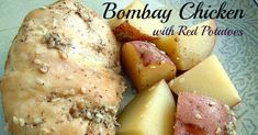 With the holidays quickly approaching, Bombay Chicken and Red Potatoes will make for a simple yet elegant meal for entertaining.